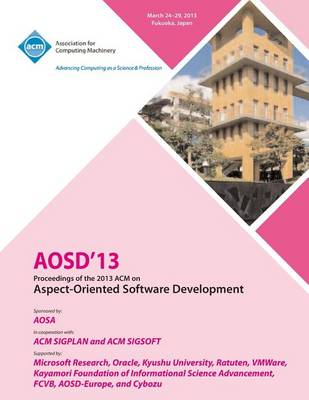 Aosd 13 Proceedings of the 2013 ACM on Aspect-Oriented Software Development (Paperback)