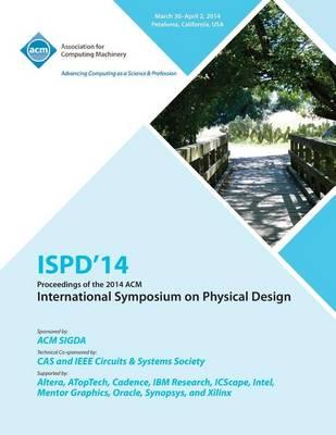 Ispd 14 International Symposium on Physical Design (Paperback)