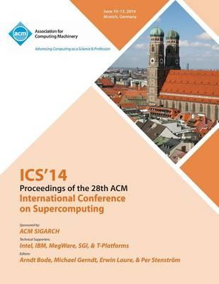 ICS 14 28th International Conference on Supercomputing (Paperback)
