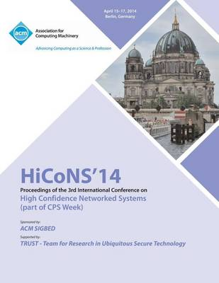 Hicons 14 Conference on High Confidence Networked Systems (Paperback)