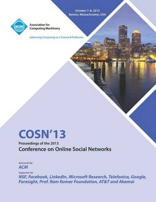 Cosn 13 Proceedings of the 2013 Conference on Online Social Networks (Paperback)