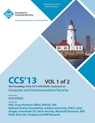 CCS 13 the Proceedings of the 2013 ACM Sigsac Conference on Computer and Communications Security V1 (Paperback)