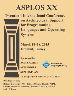 Asplos 15 20th International Conference on Architectural Support for Programming Languages and Operating Systems (Paperback)