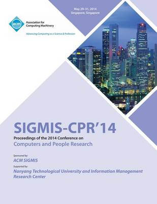 Sigmis CPR 14 2014 Computers and People Research Conference (Paperback)