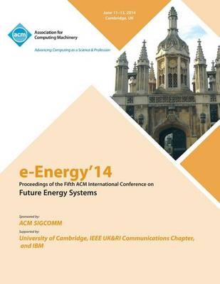 E-Energy 14 Fifth International Conference on Future Energy Systems (Paperback)