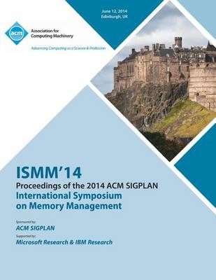Ismm 14 International Symposium on Memory Management (Paperback)