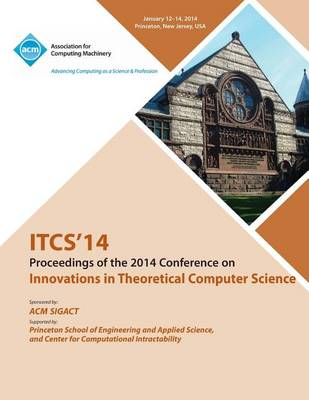 Itcs 14 - Innovations on Theoretical Computer Science (Paperback)