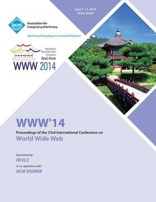 WWW 14 23rd International World Wide Web Conference (Paperback)