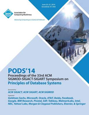 Pods 14 Proceedings of 33rd ACM Sigmod Sigact Sigart Symposium on Principles of Database Systems (Paperback)
