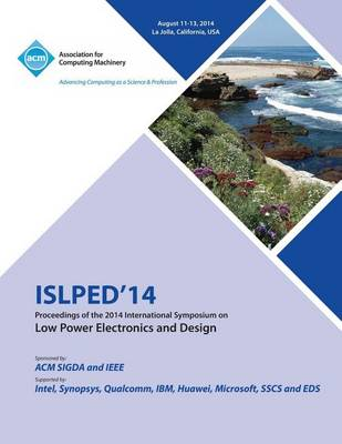 Islped 14 International Symposium on Low Power Electronics and Design (Paperback)