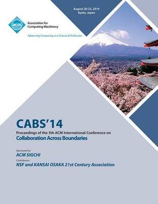 Cabs 14 5th ACM International Conference Across Boundaries: Culture, Distance and Technology (Paperback)