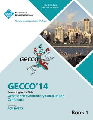 Gecco 14 Genetic and Evolutionery Computation Conference Vol 1 (Paperback)