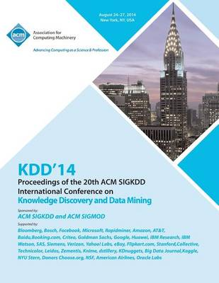 Kdd 14 Vol 1 20th ACM Sigkdd Conference on Knowledge Discovery and Data Mining (Paperback)