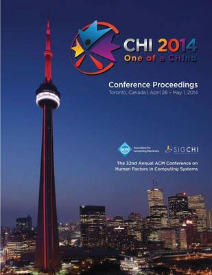 Chi 14 Proceedings of the SIGCHI Conference on Human Factors in Computing Systems Vol 3b (Paperback)