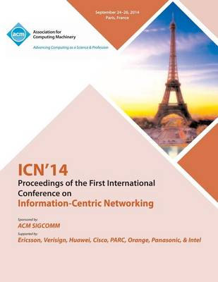 Icn 14 Ist ACM Conference on Information-Centric Networking (Paperback)