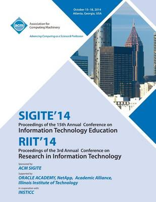 Sigite 14/Riit 14/ Ist Annual Conference on Information on Technology Education/ 3rd Annual Conference in Information Technology (Paperback)