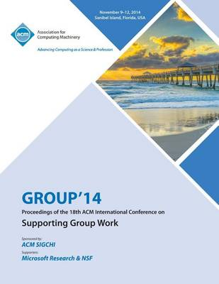 Group 14, ACM 2014 International Conference on Group Work (Paperback)