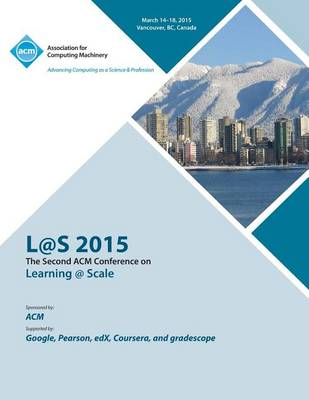 L@s 2015 2nd ACM Conference on Learning @ Scale (Paperback)