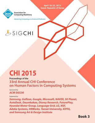 Chi 15 Conference on Human Factor in Computing Systems Vol 3 (Paperback)