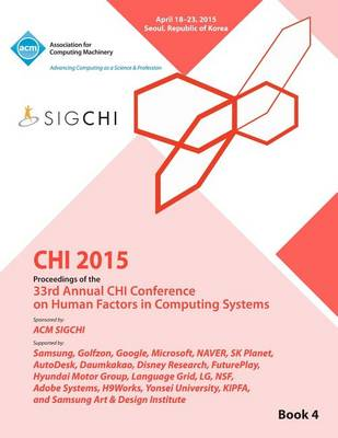 Chi 15 Conference on Human Factor in Computing Systems Vol 4 (Paperback)