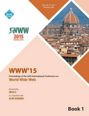 WWW 15 Worldwide Web Conference V1 (Paperback)