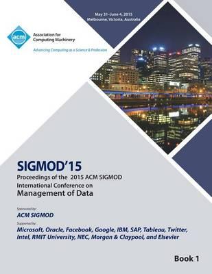 Sigmod 15 International Conference on Management of Data V1 (Paperback)