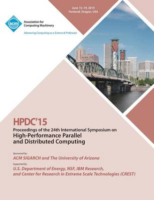 Hpdc 15 24th International Symposium on High Performance Parallel and Distributed Computing (Paperback)