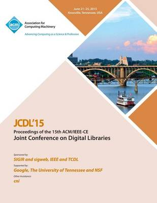 Jcdl 15 15th ACM/IEEE -CS Joint Conference on Digital Libraries (Paperback)