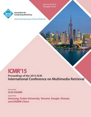 Icmr 15 2015 International Conference on Multimedia Retrieval (Paperback)