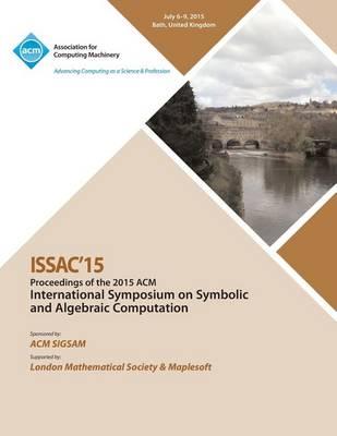 Issac 15 International Symposium on Symbolic and Algebraic Computation (Paperback)