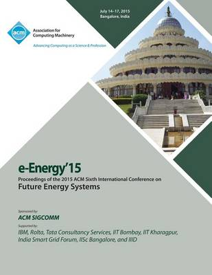 E-Energy 15 6th International Conference on Future Energy Systems (Paperback)