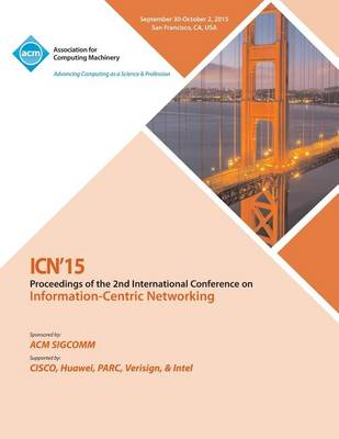 Icn 2015 2nd ACM Conference on Information -Centric Networking (Paperback)