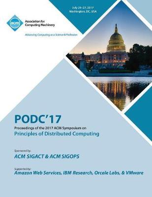 Podc '17: ACM Symposium on Principles of Distributed Computing (Paperback)