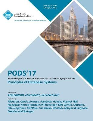 PODS 17 Proceedings of the 36th ACM SIGMOD-SIGACT-SIGAI Symposium on Principles of Database Systems (Paperback)