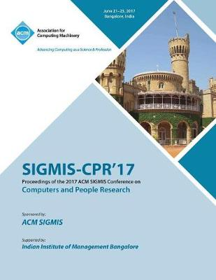 Sigmis-CPR '17: Computers and People Research Conference (Paperback)