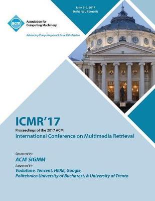 Icmr '17: International Conference on Multimedia Retrieval (Paperback)