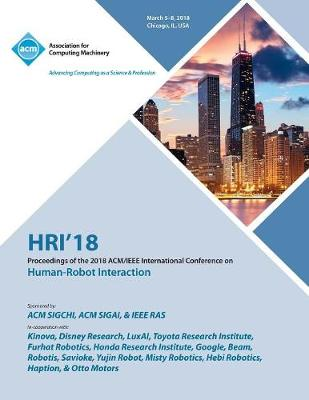 Hri '18: Proceedings of the 2018 Acm/IEEE International Conference on Human-Robot Interaction (Paperback)
