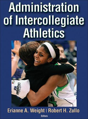 Administration of Intercollegiate Athletics (Hardback)