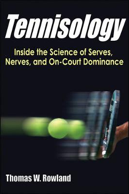 Tennisology: Inside the Science of Serves, Nerves, and On-Court Dominance (Paperback)