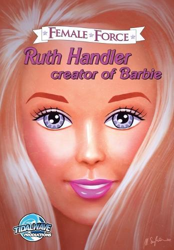 Female Force: Ruth Handler- Creator of Barbie - Female Force (Paperback)