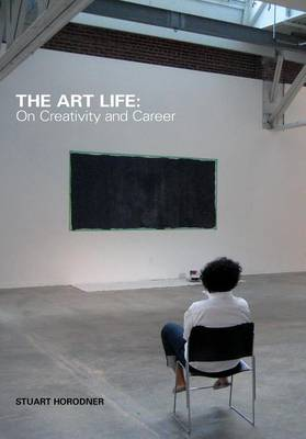 The Art Life - on Creativity and Career (Paperback)
