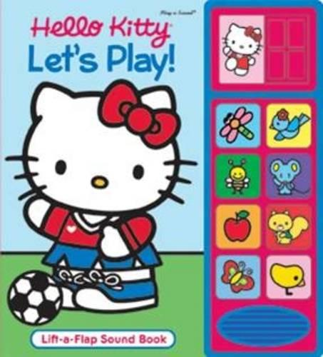 Hello Kitty - Let's Play! - Lift-a-Flap Sound Book (Hardback)