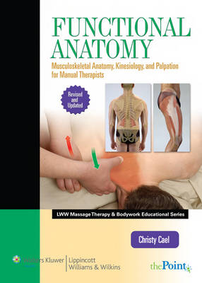 Functional Anatomy: Musculoskeletal Anatomy, Kinesiology, and Palpation for Manual Therapists (Hardback)