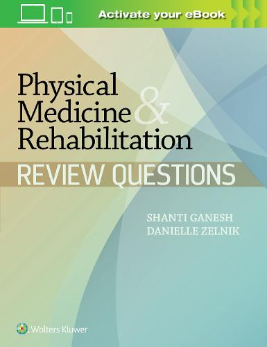 Physical Medicine & Rehabilitation Review Questions (Paperback)
