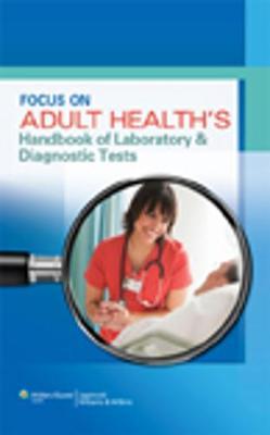 Focus on Adult Health's Handbook of Laboratory & Diagnostic Tests (Paperback)