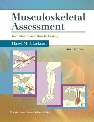Musculoskeletal Assessment: Joint Motion and Muscle Testing (Spiral bound)