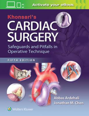 Khonsari's Cardiac Surgery: Safeguards and Pitfalls in Operative Technique (Hardback)