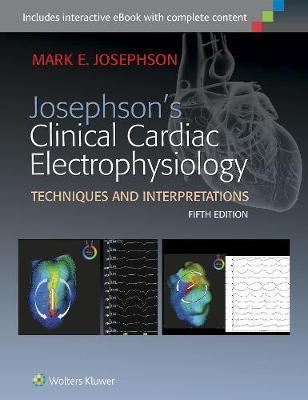 Josephson's Clinical Cardiac Electrophysiology (Hardback)