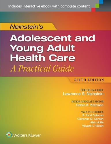 Neinstein's Adolescent and Young Adult Health Care: A Practical Guide (Hardback)