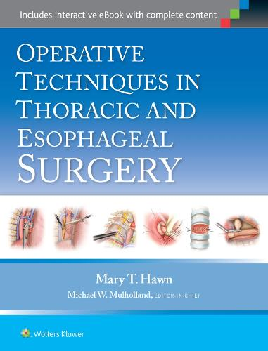 Operative Techniques in Thoracic and Esophageal Surgery (Hardback)